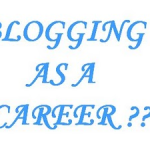 7 Reasons to Take Blogging as A Career