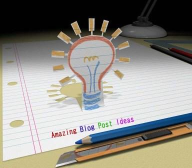 Amazing Blog Post Ideas