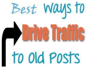 Drive Traffic To Your Old Blog Posts