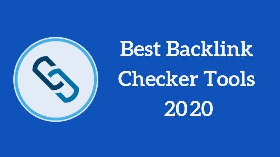 Best Backlink Checker Tools 2020